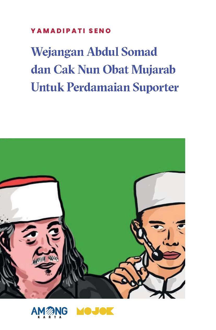 Wejangan Abdul Somad dan Cak Nun obat mujarab untuk perdamaian suporter [sumber elektronis]