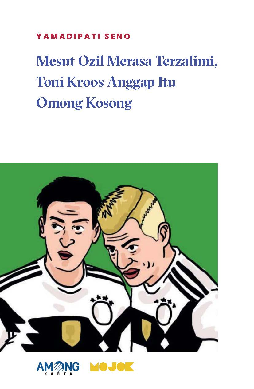 Mesut Ozil merasa terzalimi, Toni Kroos anggap itu omong kosong [sumber elektronis]