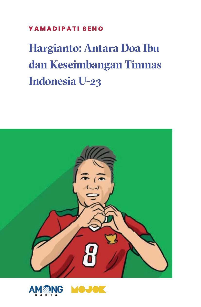 Hargianto [sumber elektronis] : antara doa ibu dan keseimbangan Timnas Indonesia U-23