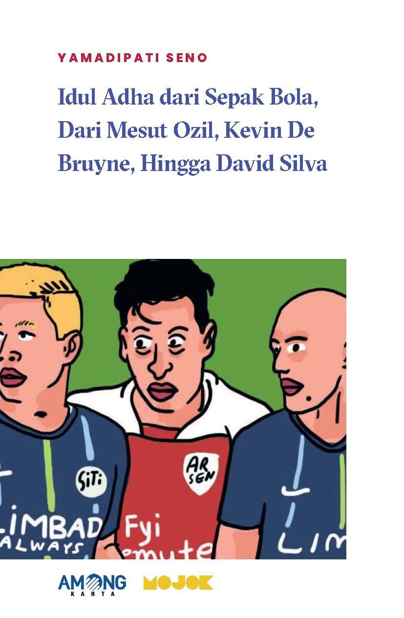 Idul adha dari sepak bola, dari Mesut Ozil, Kevin De Bruyne, hingga David Silva [sumber elektronis]