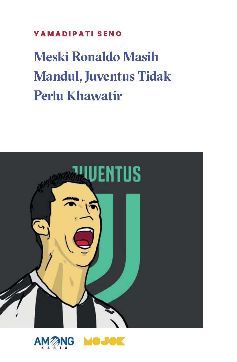 Meski Ronaldo masih mandul, Juventus tidak perlu khawatir [sumber elektronis]