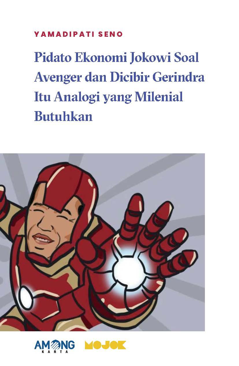 Pidato ekonomi Jokowi soal avenger dan dicibir Gerindra itu analogi yang milenial butuhkan [sumber elektronis]