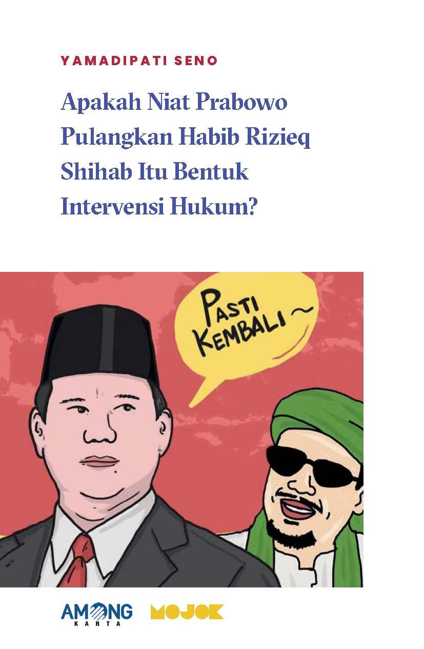 Apakah niat Prabowo pulangkan Habib Rizieq Shihab itu bentuk intervensi hukum? [sumber elektronis]