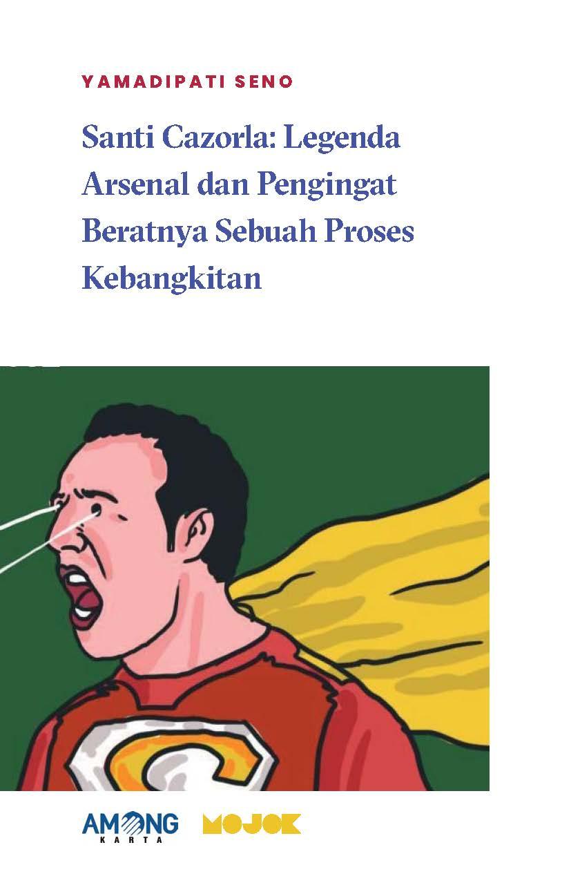 Santi Cazorla [sumber elektronis] : legenda Arsenal dan pengingat beratnya sebuah proses kebangkitan