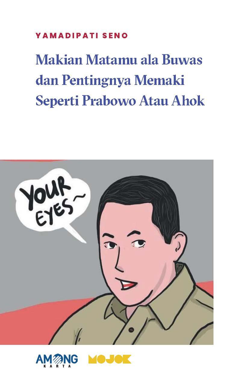 Makian matamu ala buwas dan pentingnya memaki seperti Prabowo atau Ahok [sumber elektronis]