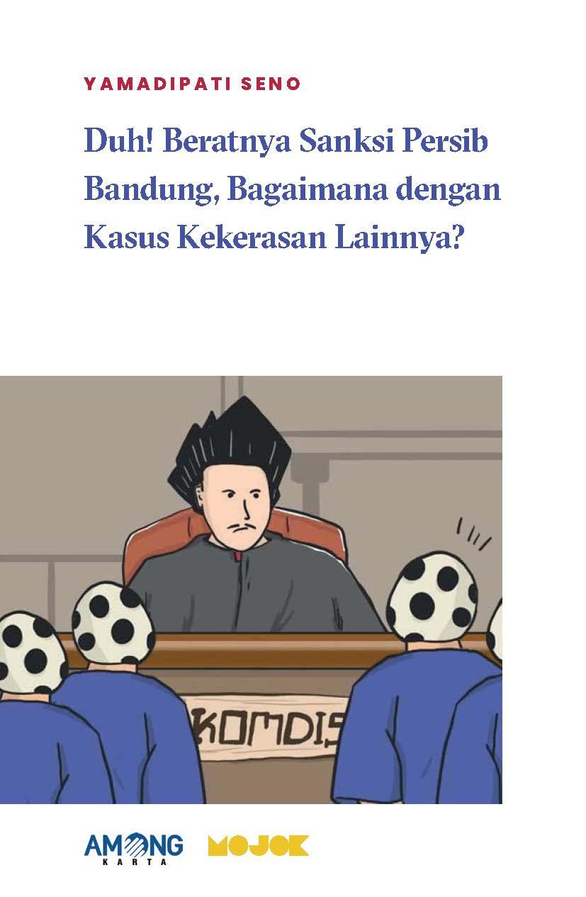 Duh! beratnya sanksi Persib Bandung, bagaimana dengan kasus kekerasan lainnya? [sumber elektronis]