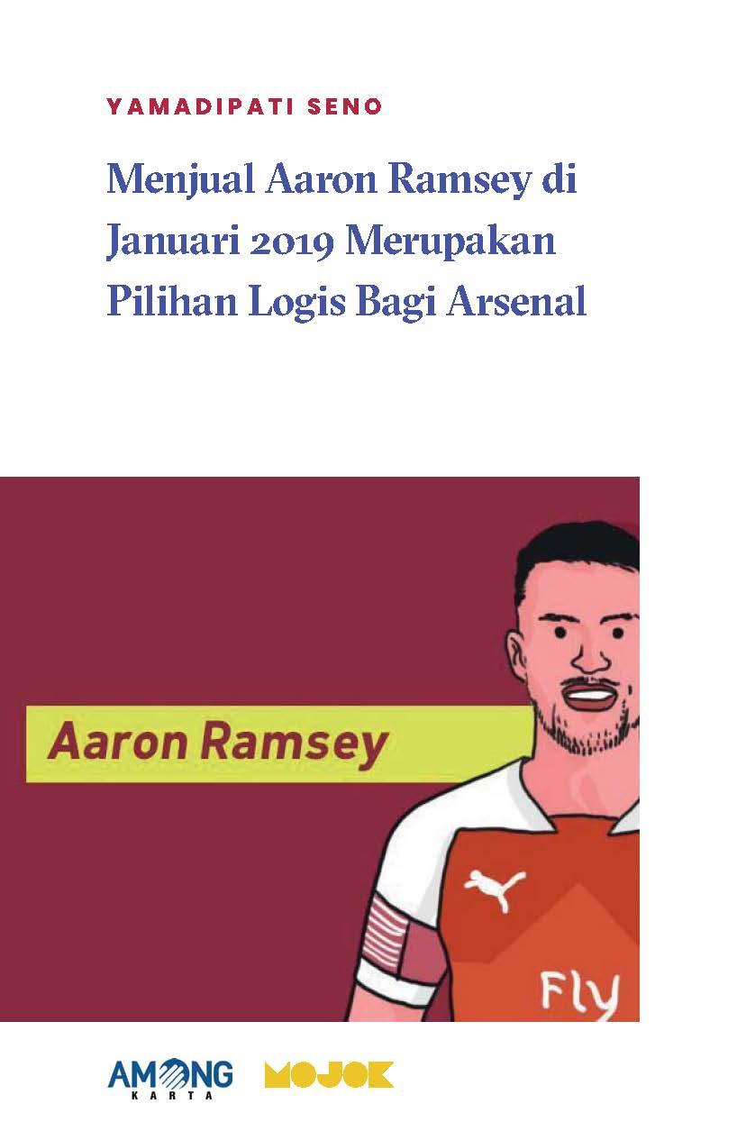 Menjual Aaron Ramsey diJjanuari 2019 merupakan pilihan logis bagi Arsenal [sumber elektronis]