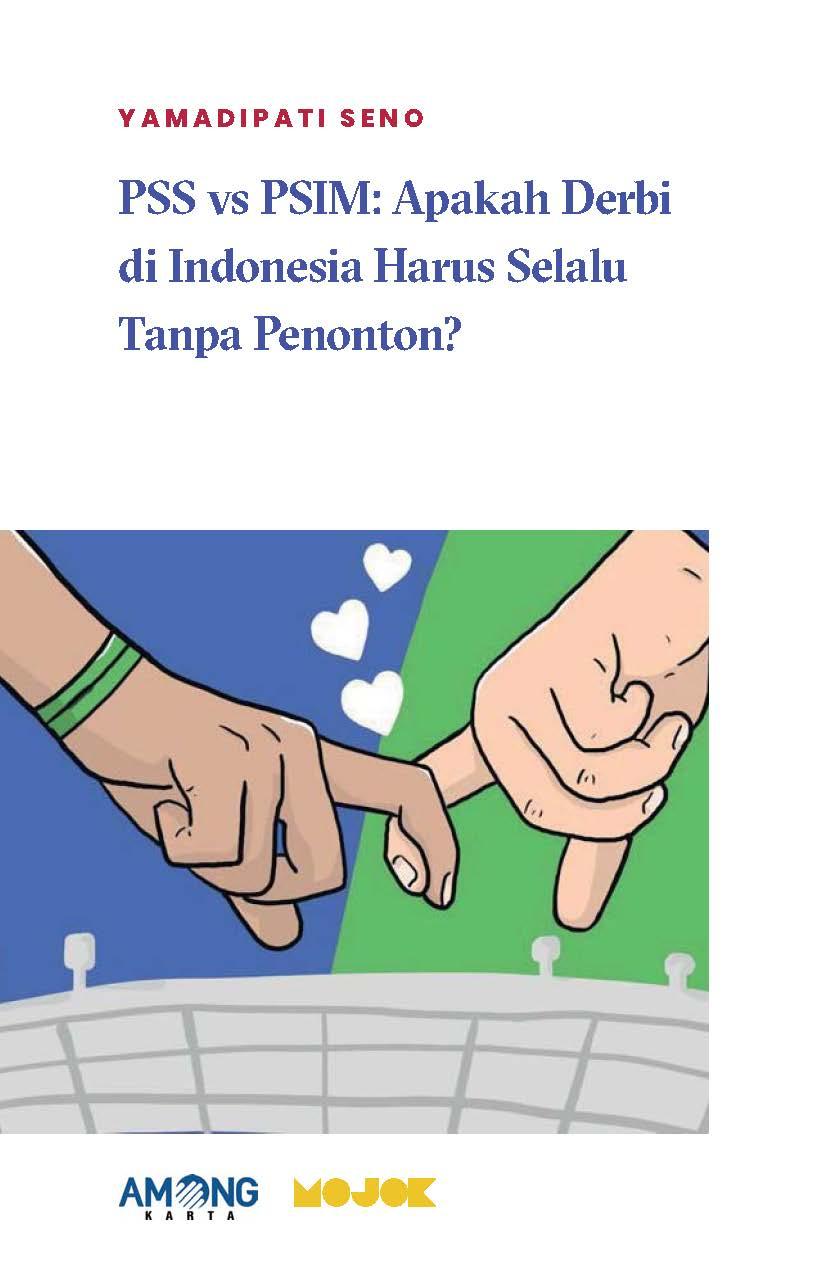 PSS vs PSIM [sumber elektronis] : apakah derbi di Indonesia harus selalu tanpa penonton?