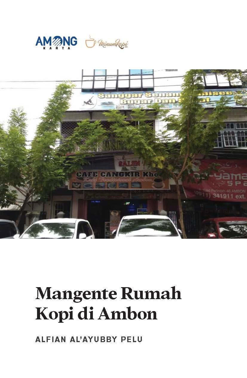 Mangente rumah kopi di Ambon [sumber elektronis]