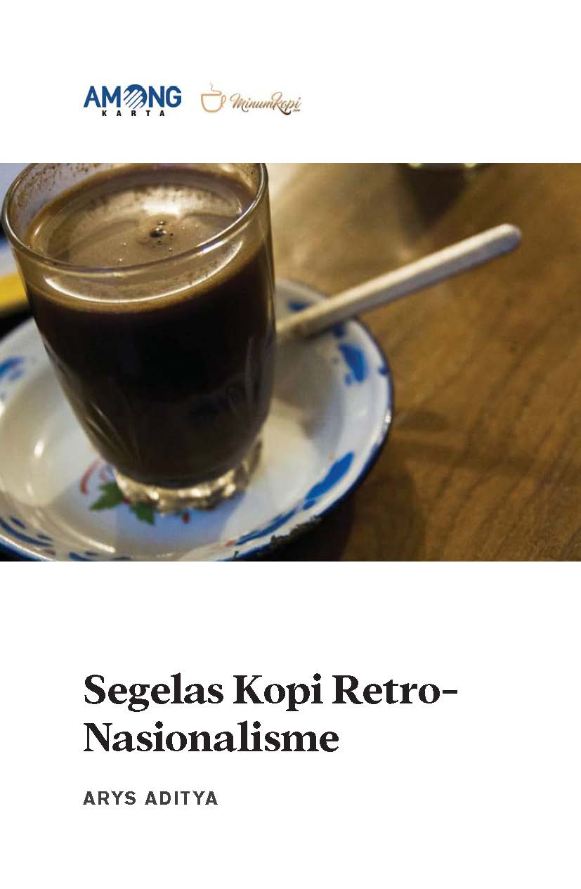 Segelas kopi retro-nasionalisme [sumber elektronis]