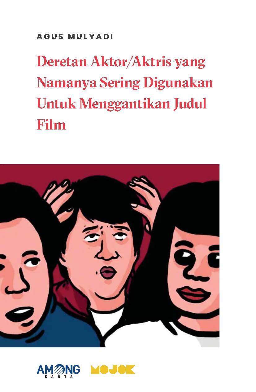 Deretan aktor/aktris yang namanya sering digunakan untuk menggantikan judul film [sumber elektronis]