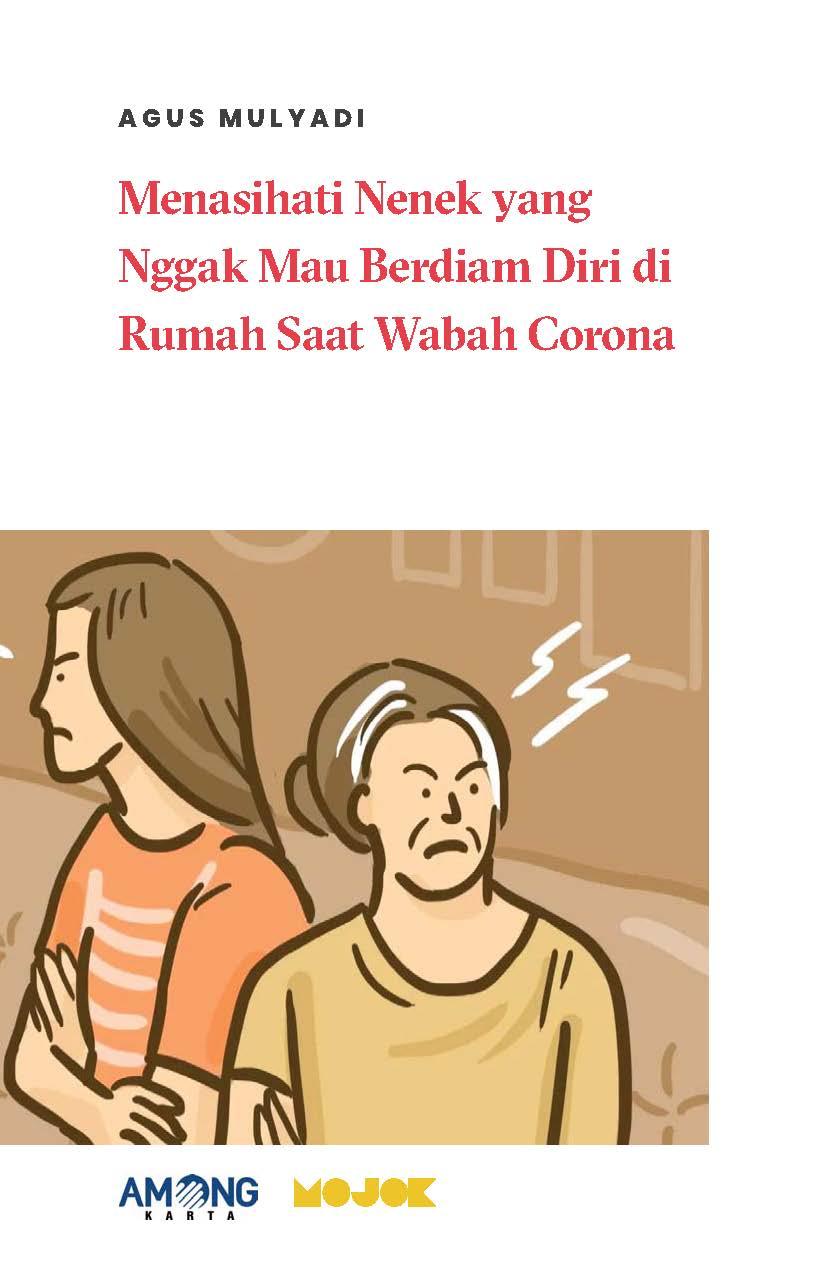 Menasihati nenek yang nggak mau berdiam diri di rumah saat wabah Corona [sumber elektronis]