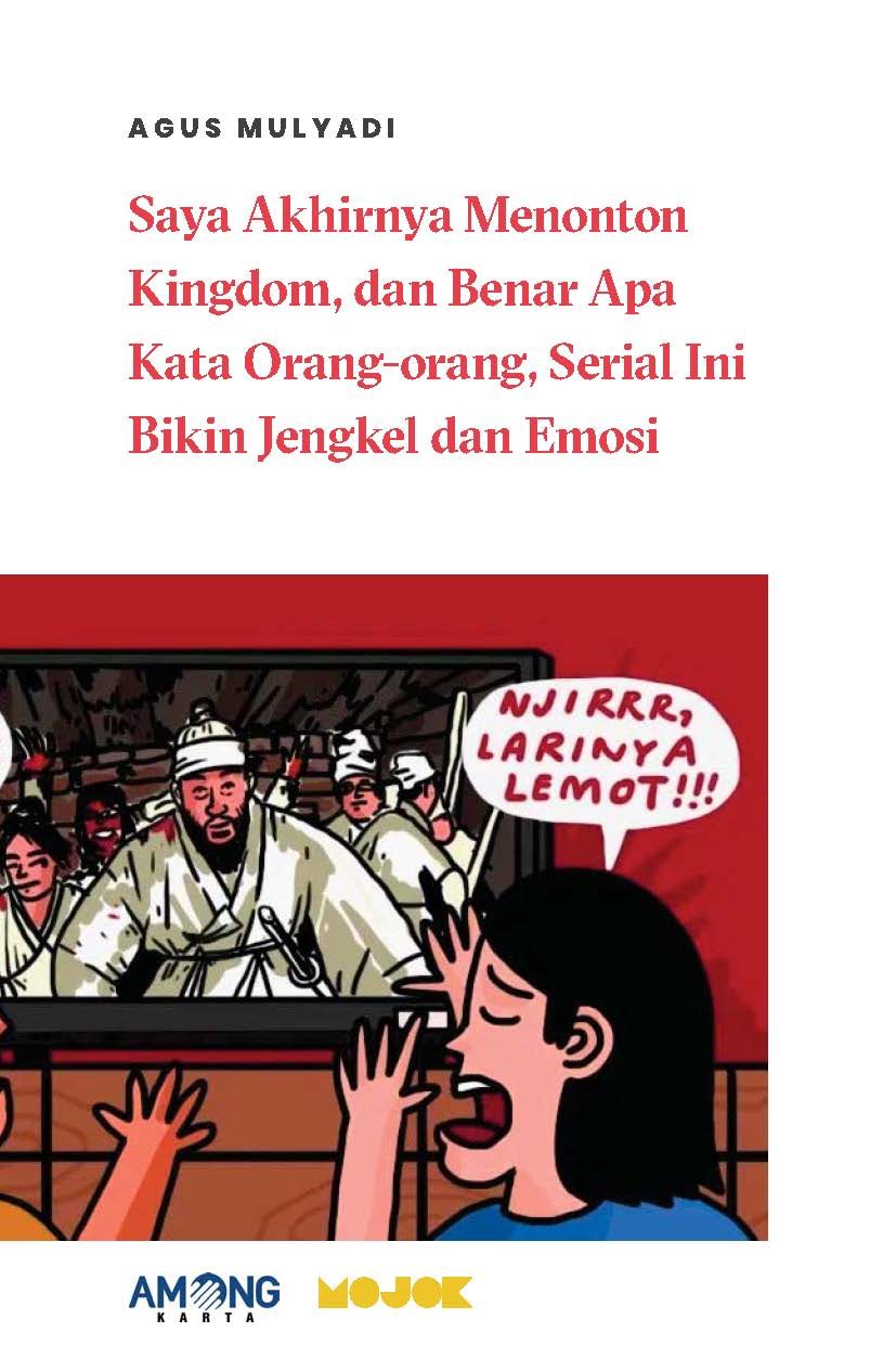 Saya akhirnya menonton kingdom, dan benar apa kata orang-orang, serial ini bikin jengkel dan emosi [sumber elektronis]