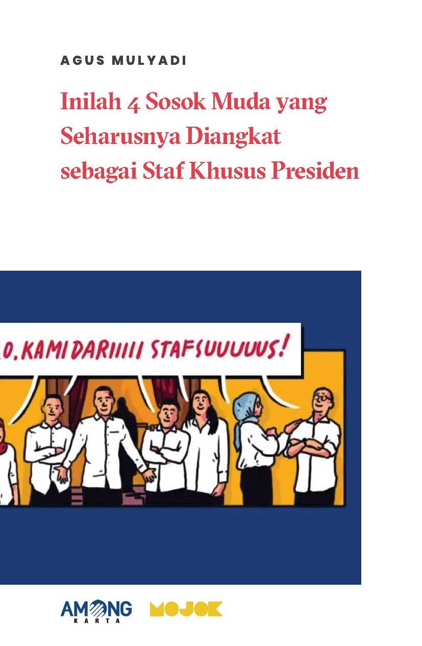 Inilah 4 sosok muda yang seharusnya diangkat sebagai staf khusus presiden [sumber elektronis]