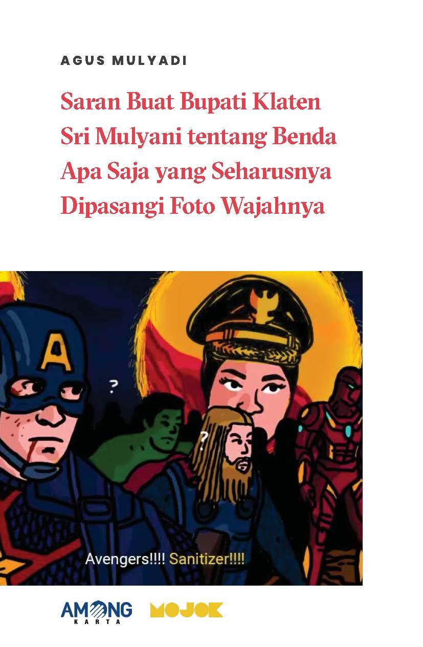 Saran buat bupati Klaten Sri Mulyani tentang benda apa saja yang seharusnya dipasangi foto wajahnya [sumber elektronis]