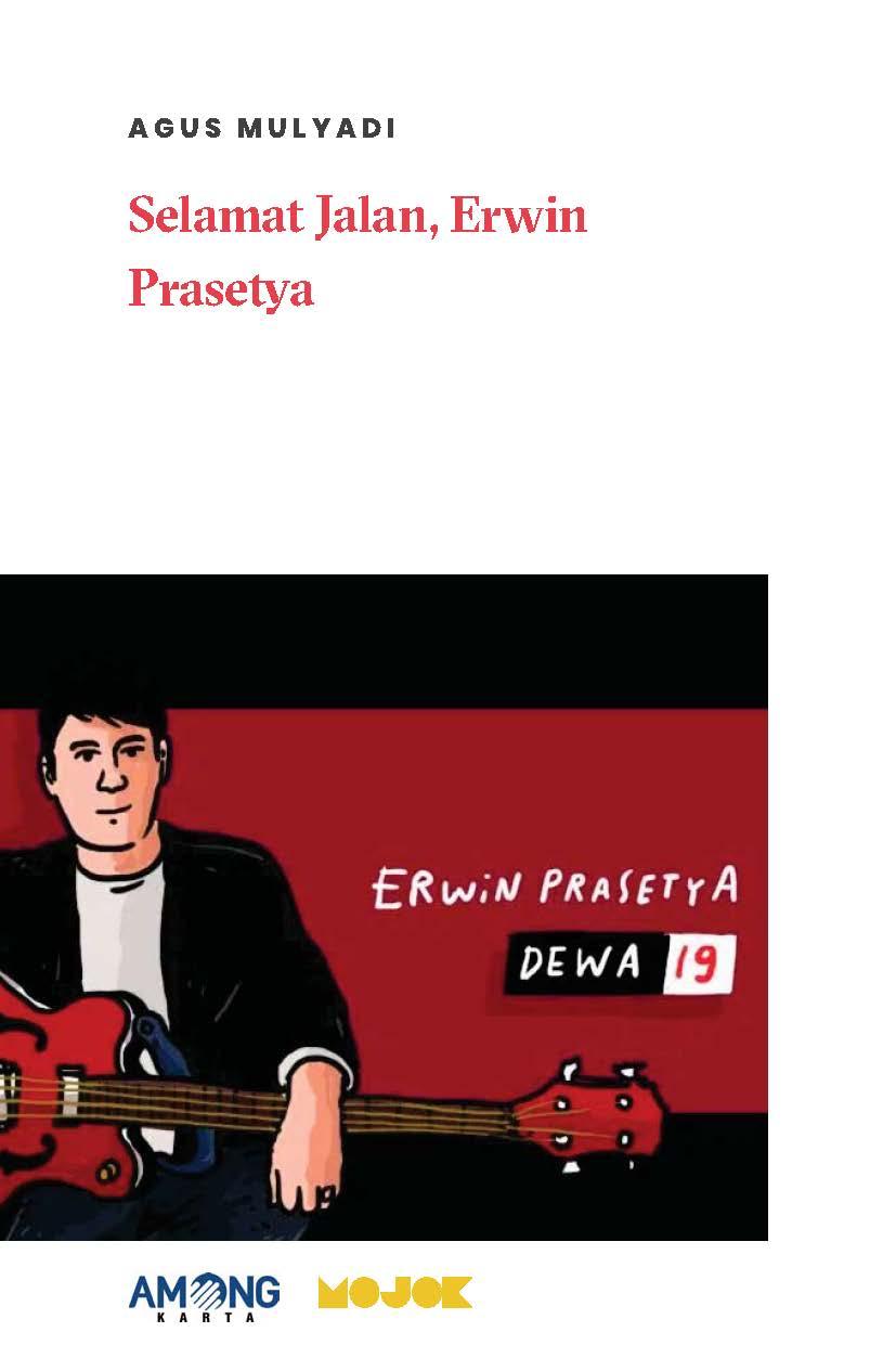 Selamat jalan, Erwin Prasetya [sumber elektronis]