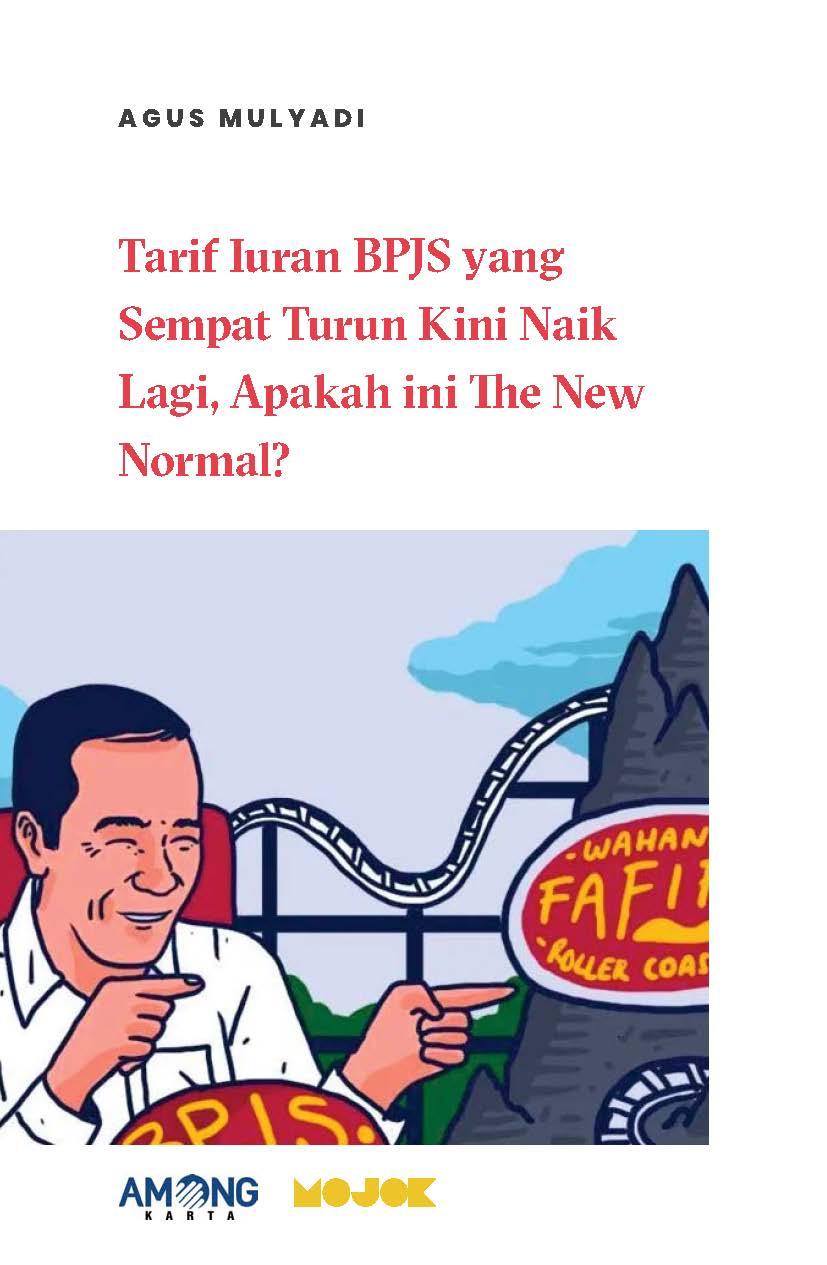 Tarif iuran BPJS yang sempat turun kini naik lagi, apakah ini the new normal? [sumber elektronis]