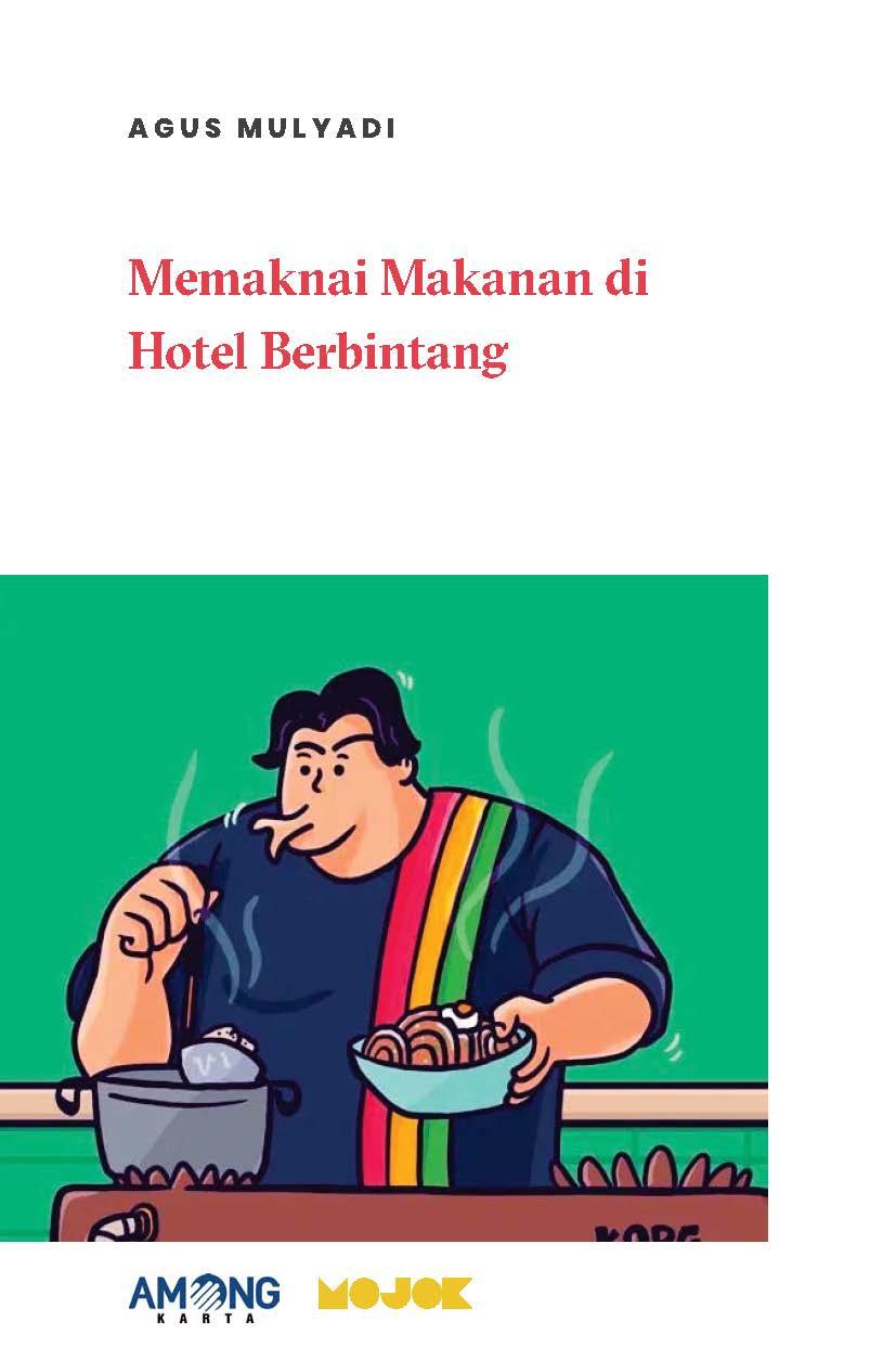 Memaknai makanan di hotel berbintang [sumber elektronis]