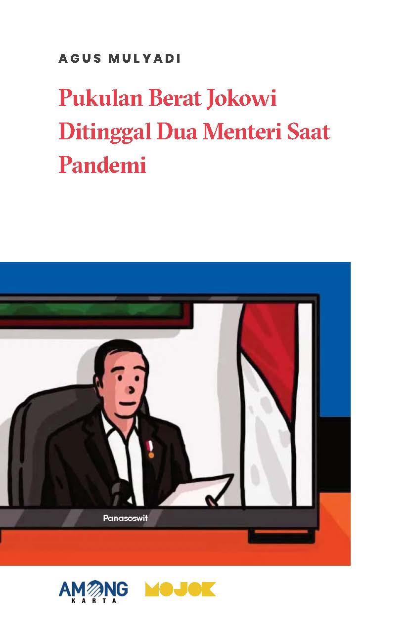 Pukulan berat Jokowi ditinggal dua menteri saat pandemi [sumber elektronis]