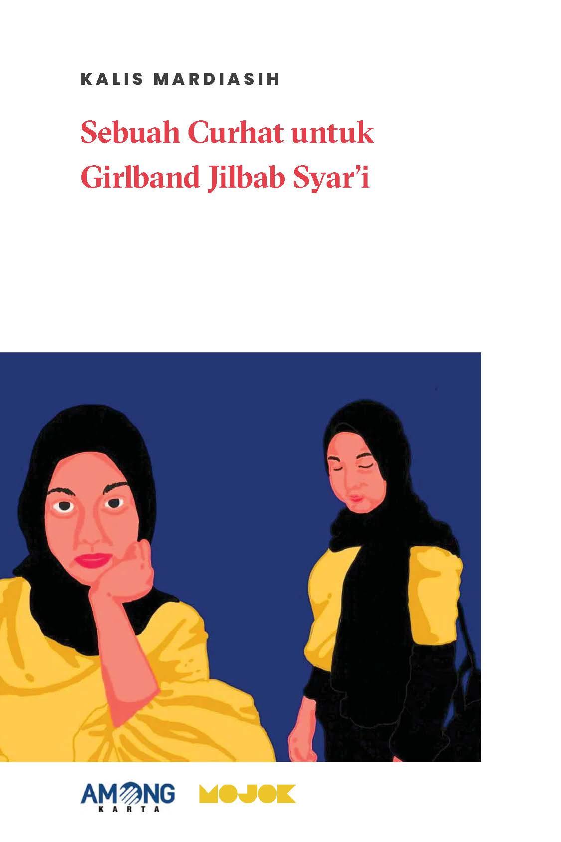 Sebuah curhat untuk girlband jilbab syar'i [sumber elektronis]