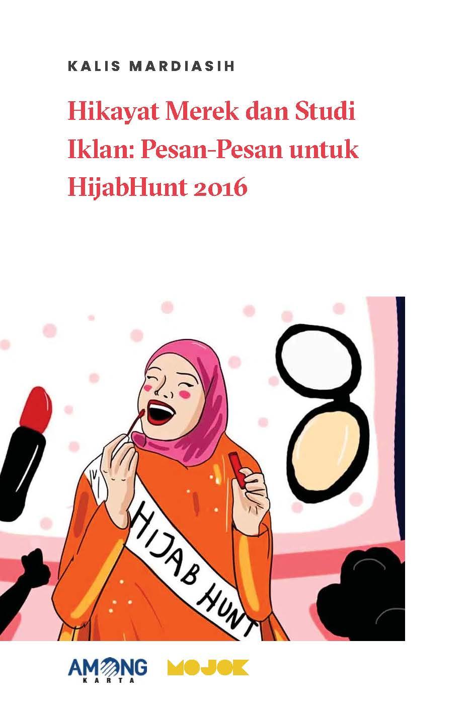 Hikayat merek dan studi iklan [sumber elektronis] : pesan-pesan untuk Hijabhunt 2016
