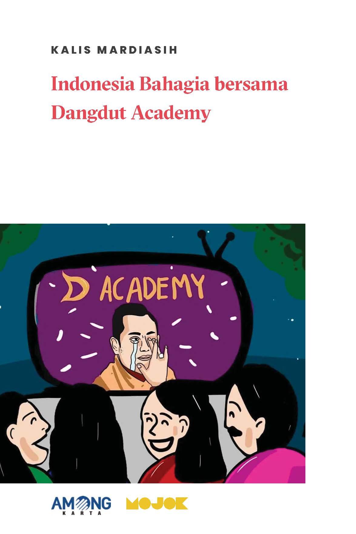 Indonesia bahagia bersama Dangdut Academy [sumber elektronis]
