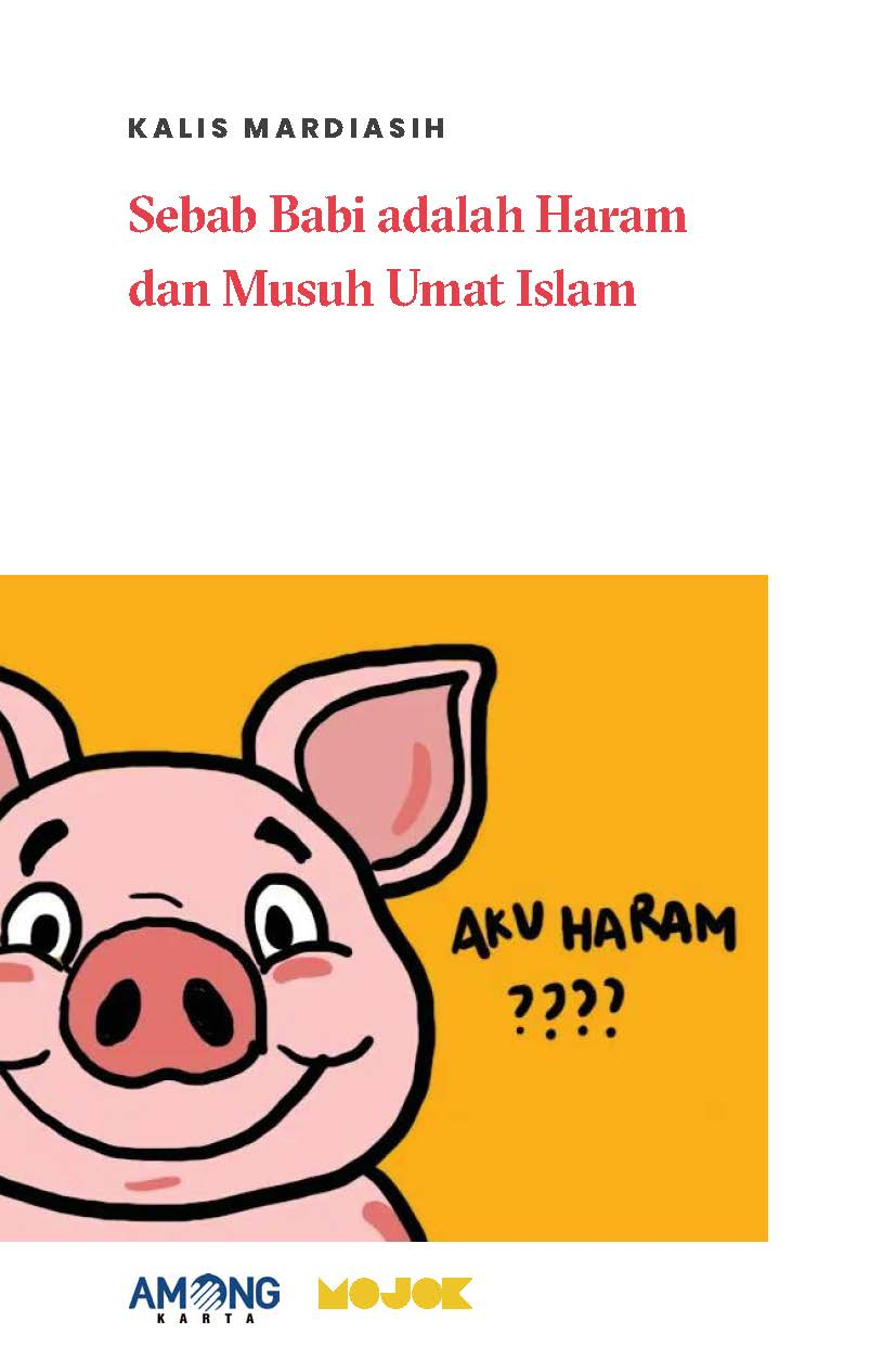 Sebab babi adalah haram dan musuh umat Islam [sumber elektronis]