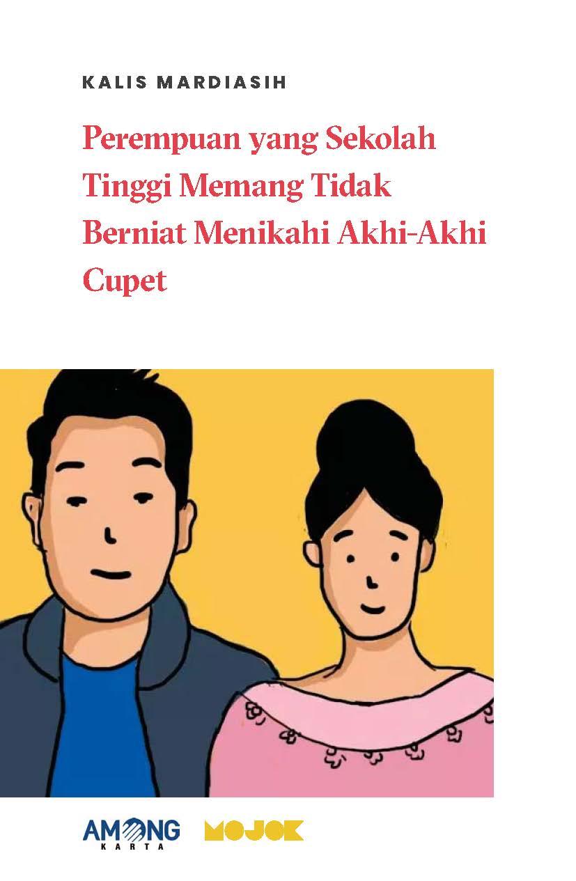 Perempuan yang sekolah tinggi memang tidak berniat menikahi akhi-akhi cupet [sumber elektronis]