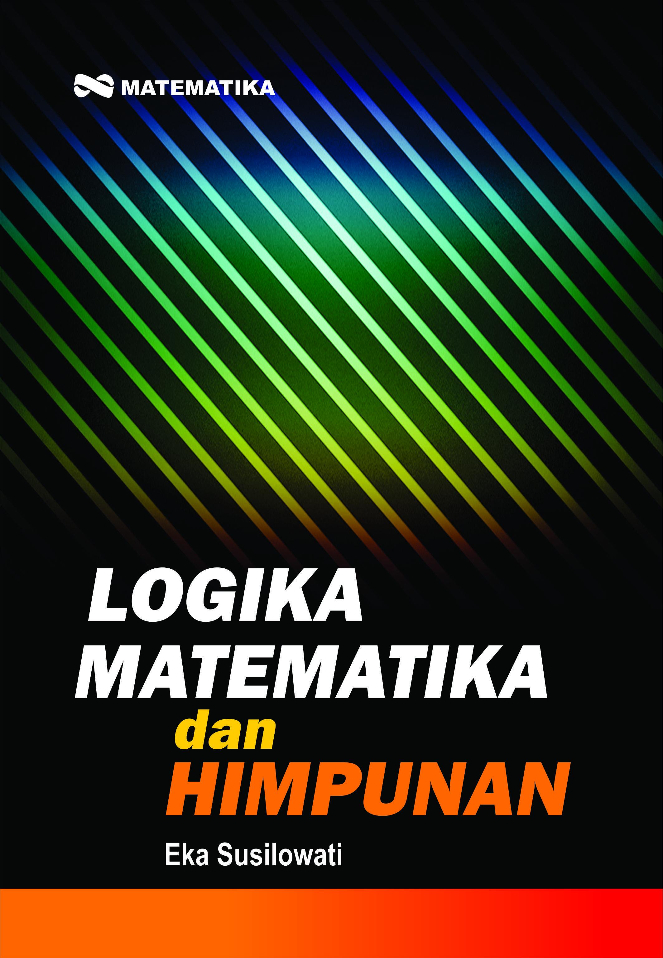 Logika Matematika dan Himpunan