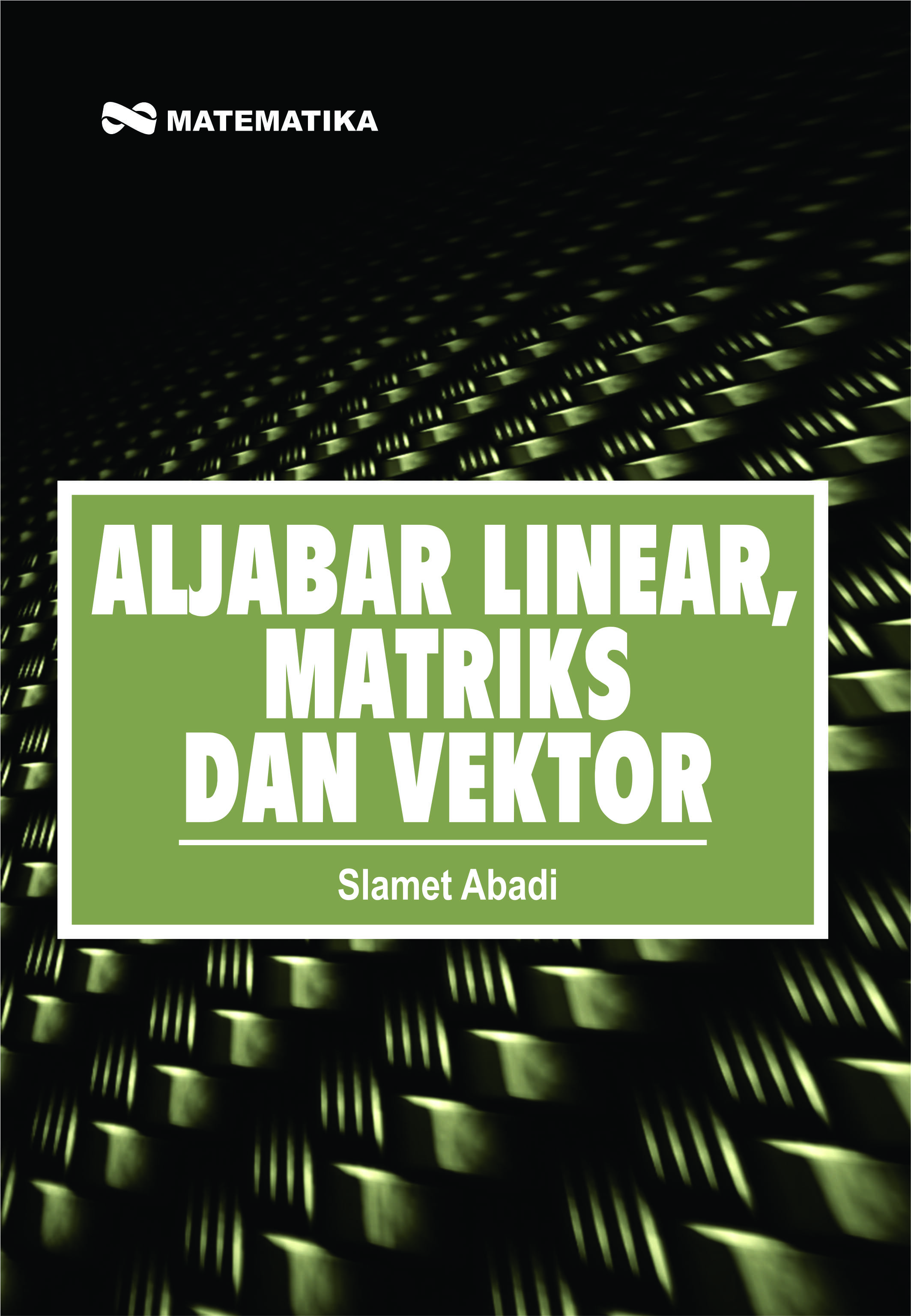 Aljabar Linier, Matriks dan Vektor