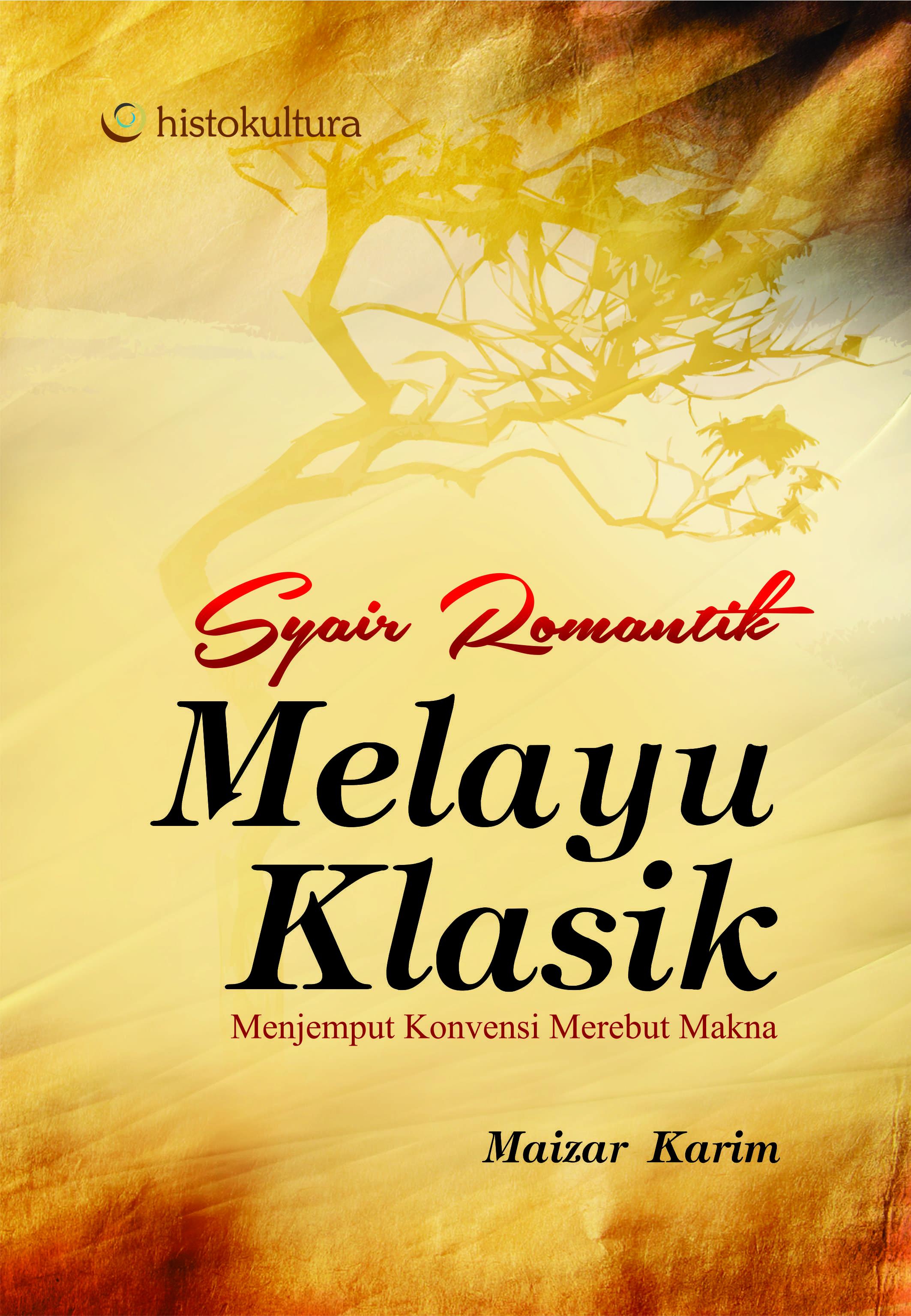 Syair Romantik Melayu Klasik; Menjemput Konvensi Merebut Makna