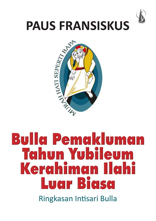 Bulla pemakluman tahun yubileum kerahiman Ilahi luar biasa : ringkasan intisari bulla [sumber elektronis]
