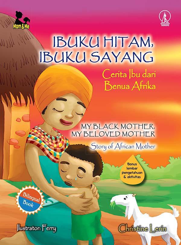 Ibuku hitam ibuku sayang [sumber elektronis] : cerita ibu dari benua afrika