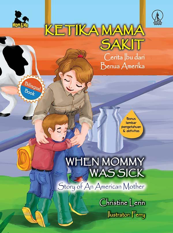 Ketika mama sakit [sumber elektronis] : cerita ibu dari benua amerika