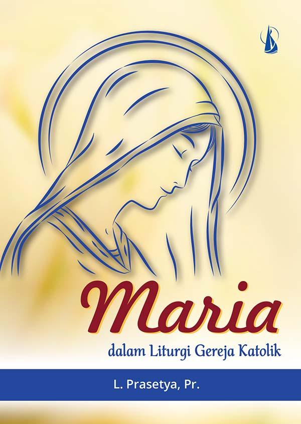 Maria dalam liturgi gereja [sumber elektronis]