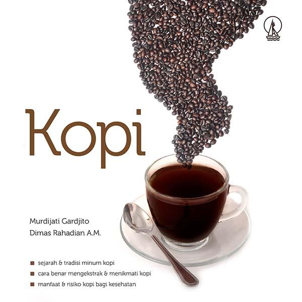 Kopi: sejarah dan tradisi minum kopi [sumber elektronis] : cara benar mengekstrak dan menikmati kopi,Manfaat dan Risiko Kopi bagi Kesehatan