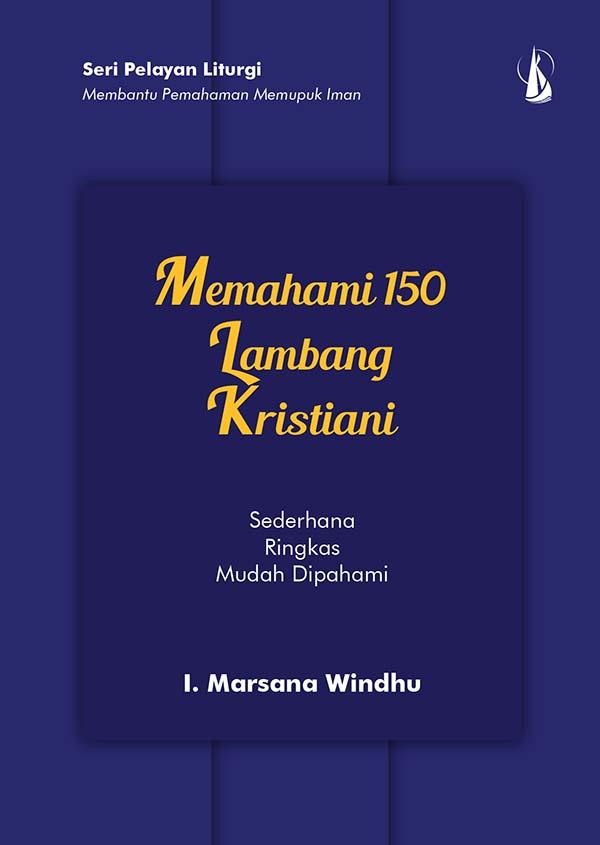 Memahami 150 lambang kristiani [sumber elektronis]