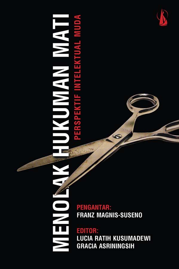 Menolak hukuman mati [sumber elektronis] : perspektif intelektual muda