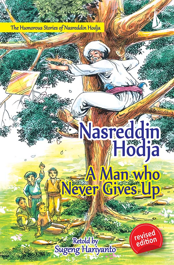 Nasredin Hodja : a man who never gives up [sumber elektronis]