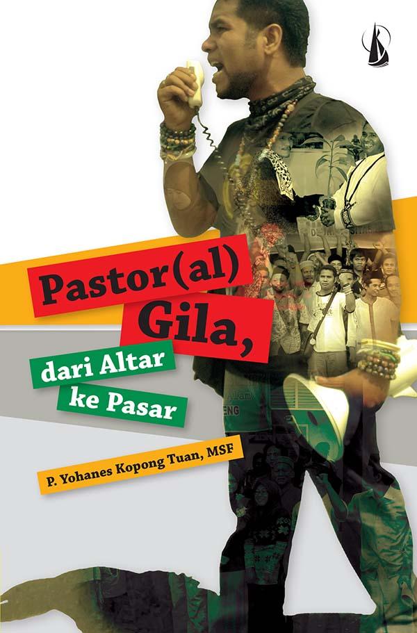 Pastor(al) gila [sumber elektronis] : dari altar ke pasar