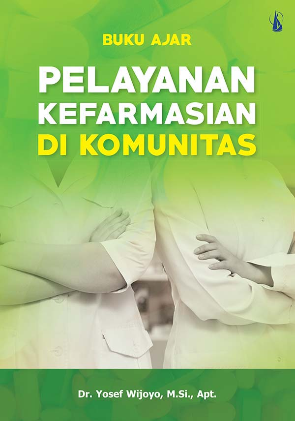 Pelayanan kefarmasian di komunitas [sumber elektronis] : buku ajar