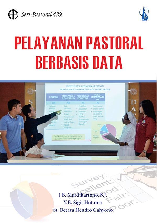 Pelayanan pastoral berbasis data [sumber elektronis]