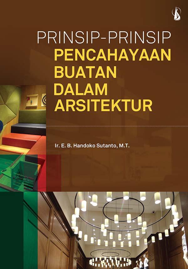 Prinsip-prinsip pencahayaan buatan dalam arsitektur [sumber elektronis]