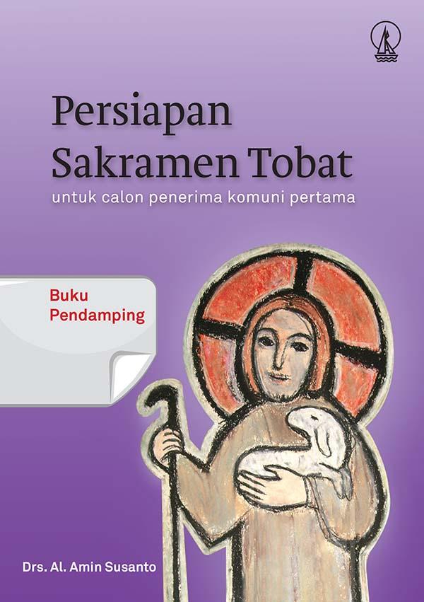 Persiapan sakramen tobat untuk calon penerima komuni pertama : buku pendamping [sumber elektronis]