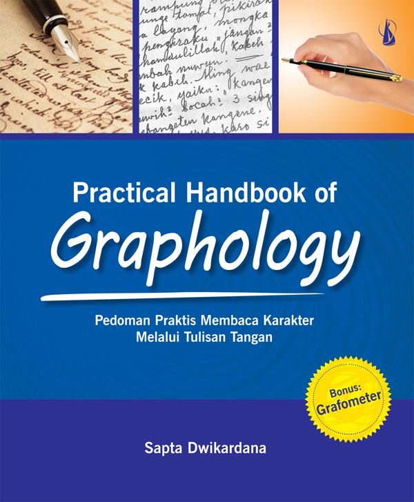 Practical handbook of graphology [sumber elektronis] : pedoman praktis membaca karakter melalui tulisan tangan