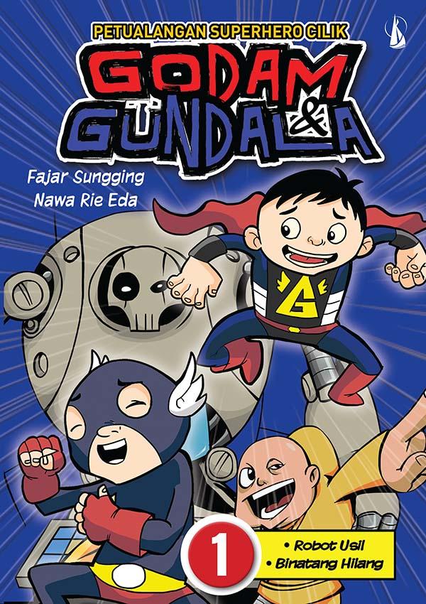 Petualangan superhero cilik Godam dan Gundala : robot usil, binatang hilang [sumber elektronis]