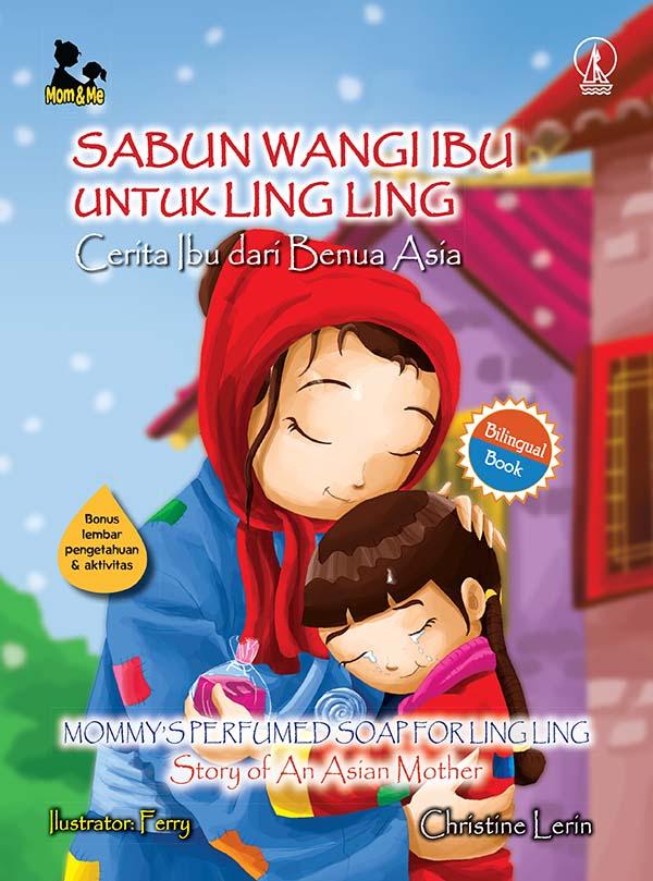 Sabun wangi ibu untuk Ling Ling [sumber elektronis] : cerita ibu dari benua asia