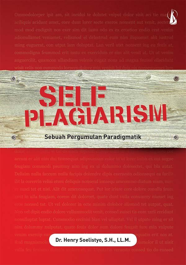 Self plagiarism : sebuah pergumulan paradigmatik [sumber elektronis]