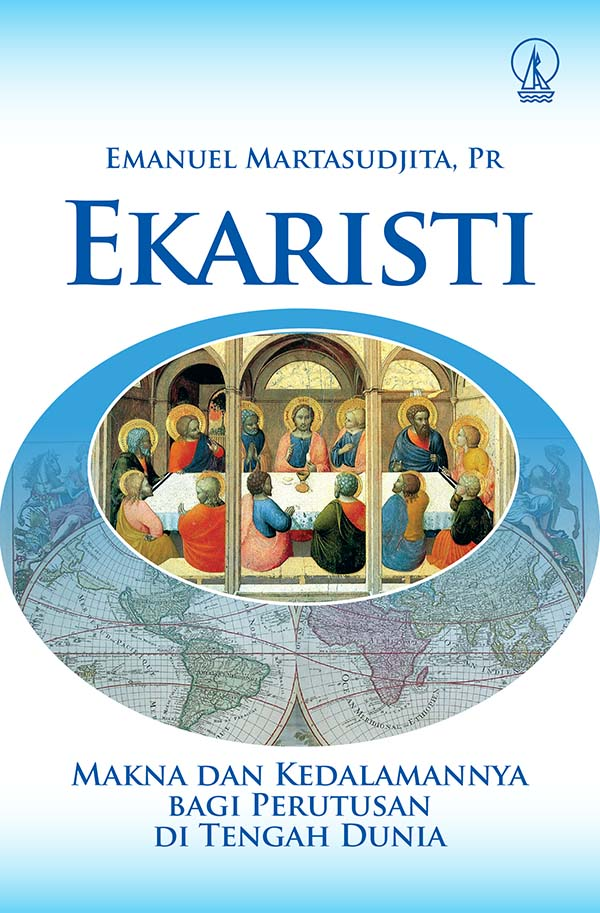 Ekaristi [sumber elektronis] : makna dan kedalamannya bagi perutusan di tengah dunia