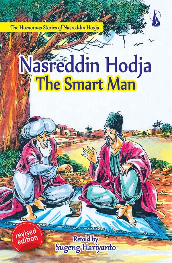 Nasreddin Hodja the smart man : the humorous stories of Nasreddin Hodja [sumber elektronis]